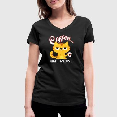 Cappuccino Jokes Coffee quote coffee right meow funny humor cat - Women's Organic V-Neck T-Shirt by Stanley & Stella