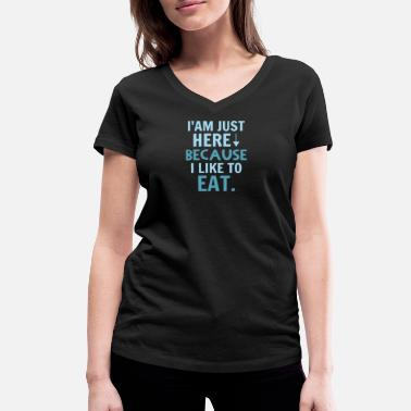 Workout Workout - I just because i like to eat - Women's Organic V-Neck T-Shirt by Stanley & Stella