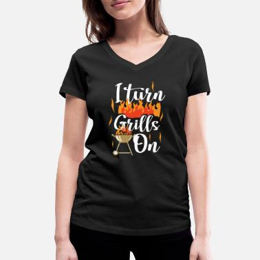 Grill Quotes Grill BBQ Grills On BBQ Lover - Women's Organic V-Neck T-Shirt by Stanley & Stella