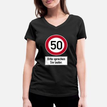 Affliction 50th birthday road sign speak louder - Women's Organic V-Neck T-Shirt by Stanley & Stella