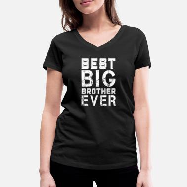 Best Big Brother Ever Best Big Brother Ever - Best Brother Ever - Women's Organic V-Neck T-Shirt by Stanley & Stella