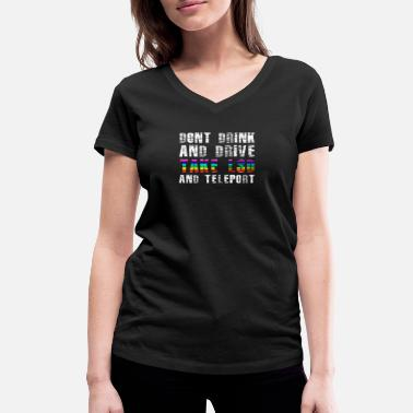 Raver Dont drink & drive, take LSD and teleport - Women's Organic V-Neck T-Shirt by Stanley & Stella