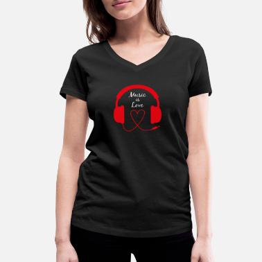Audiophile Music is Love headphones DJ music shirt gift - Women's Organic V-Neck T-Shirt by Stanley & Stella