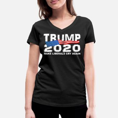 Pro Funny TRUMP 2020 Make Liberals Cry Again - Women's Organic V-Neck T-Shirt