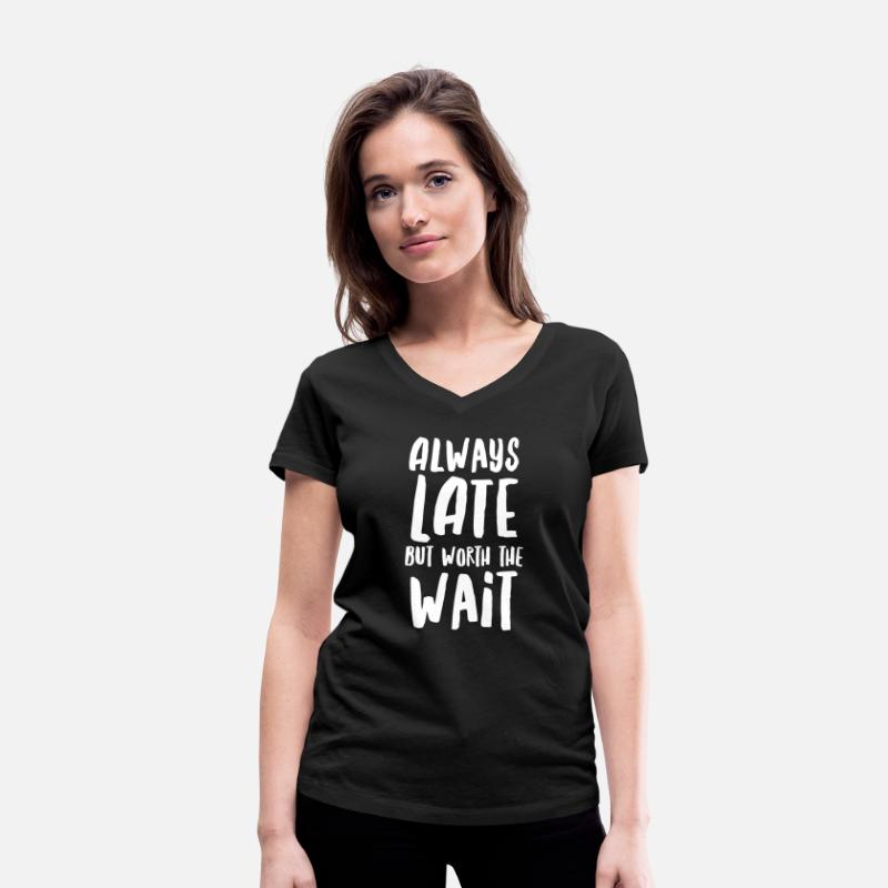 Always Late But Worth The Wait Camisetas - Always Late But Worth The Wait - Camiseta con cuello de pico mujer negro