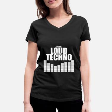 Loud Techno Think Loud think Techno - Women's Organic V-Neck T-Shirt by Stanley & Stella