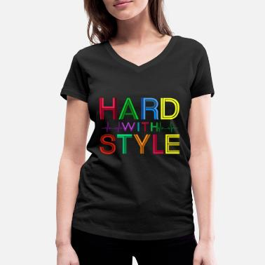 Hard Style Hard with style - Women's Organic V-Neck T-Shirt by Stanley & Stella