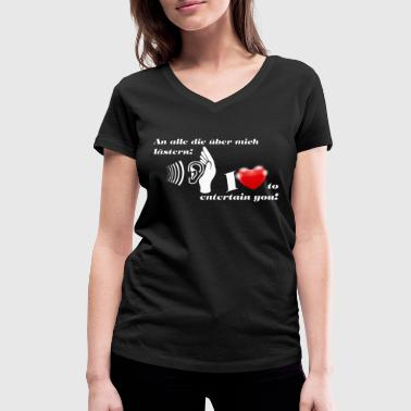 Tattle I love to entertain you! - Women's Organic V-Neck T-Shirt by Stanley & Stella