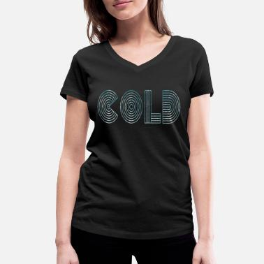 Cold Cold cold - Women's Organic V-Neck T-Shirt by Stanley & Stella
