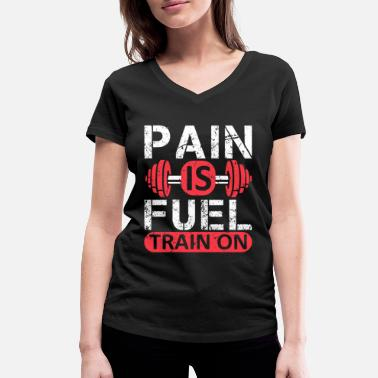 Pain Pain Is Fuel - Train ON Powerlifting Bodybuilding - Women's Organic V-Neck T-Shirt