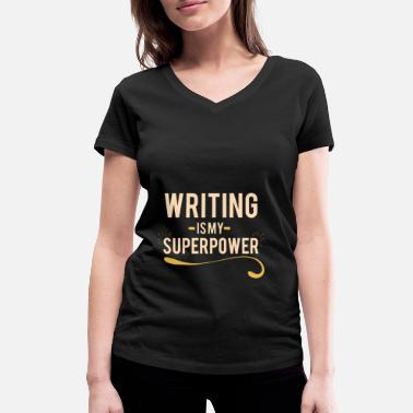 Writing Cool Writing Is My Superpower-geschenk - Vrouwen V-hals bio T-shirt