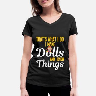 Bikini I Make Dolls And I Know Things - Women's Organic V-Neck T-Shirt