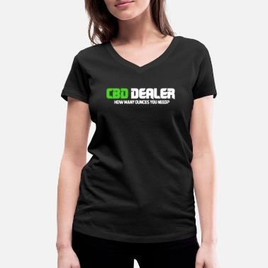Cannabis CBD Oil Dealer Cannabis Cannabis Cannabis Gift - Women's Organic V-Neck T-Shirt