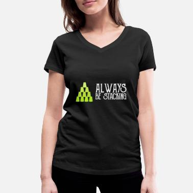 Stacked Stacking cups - Always be stacking - Women's Organic V-Neck T-Shirt