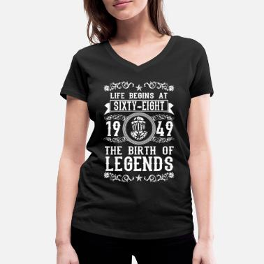 Legend 1949 - 68 years - Legends - 2017 - Ekologisk T-shirt med V-ringning dam