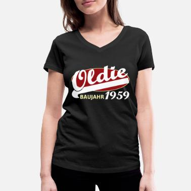 Birth Oldie 1959 year of birth year old timer - Women's Organic V-Neck T-Shirt