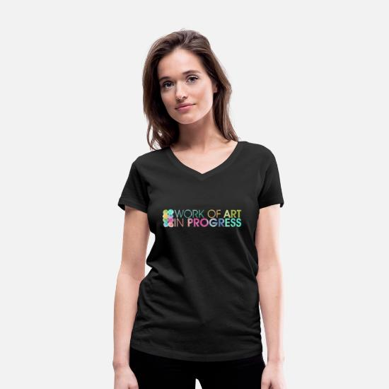 Progress T-Shirts - Work of Art in Progress T shirt Tee Perfect - Women's Organic V-Neck T-Shirt black