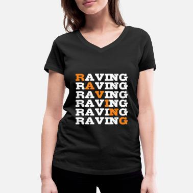 Rave Raving rave raver - Women's Organic V-Neck T-Shirt