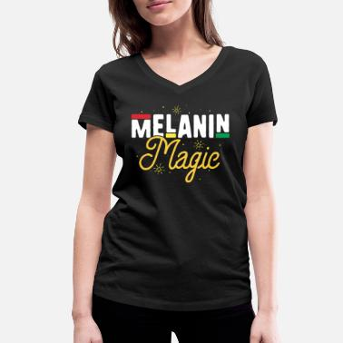 Black Girl Magic Melanin Magic TShirt Black History Month Women - Women's Organic V-Neck T-Shirt