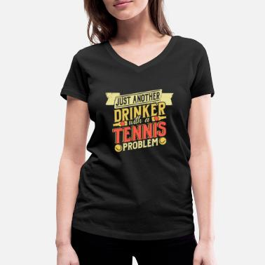 Vodka Drinker With Tennis Problem - Funny Drinking Gift - Women's Organic V-Neck T-Shirt