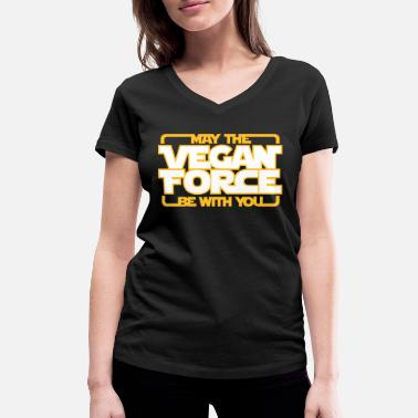 Force may the Vegan Force be with you - Vegan - Veganer - T-shirt bio col V Femme