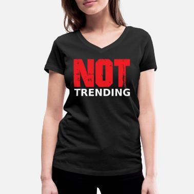 bbb196d8de5f05 Trending nicht im Trend Lustiges Geschenk - Frauen Bio T-Shirt mit V- Ausschnitt