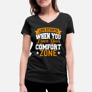 Leave Your Comfort Zone Life starts when you leave your comfort zone - Frauen Bio T-Shirt mit V-Ausschnitt