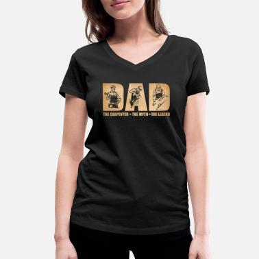 Dad Of The Year Dad The Carpenter The Myth The Legend Funny Father - Frauen Bio T-Shirt mit V-Ausschnitt