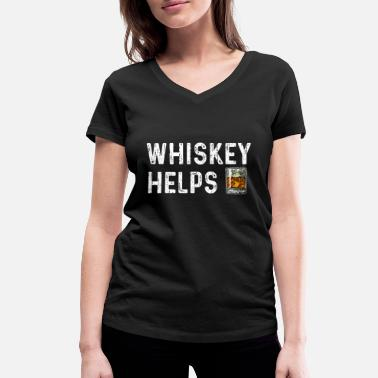 Whiskey Whiskey Helps - Whiskey - Frauen Bio T-Shirt mit V-Ausschnitt