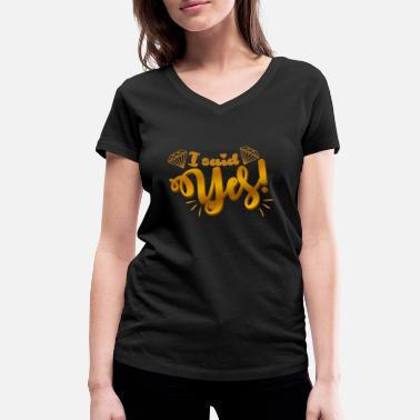 Bride To Be i said yes Braut Motiv - bride to be Crew in Gold - Frauen Bio T-Shirt mit V-Ausschnitt