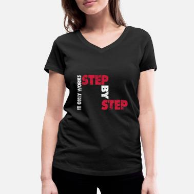 Step Step by Step | Step by step - Women's Organic V-Neck T-Shirt
