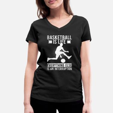Basketball-is-life Basketball is Life Basketball Regalo Equipo Deportivo - Camiseta con cuello de pico mujer