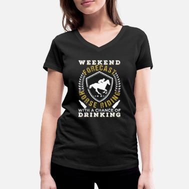 Riding Weekend Forecast Horse Riding - Women's Organic V-Neck T-Shirt