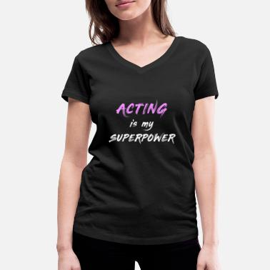 Piton Acting Is My Superpower T-shirt, actrice drôle - T-shirt bio col V Femme