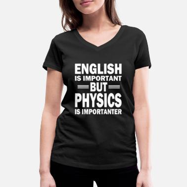 Biology Funny Physics T-Shirt Nerd Gift Teacher Idea - Women's Organic V-Neck T-Shirt