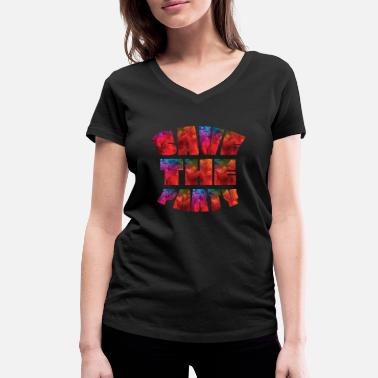 Parties Save The Party - Women's Organic V-Neck T-Shirt