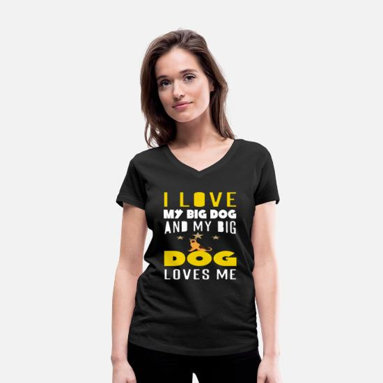 Chihuahua T-Shirts - I Love My Big Dog And My Big Dog Loves Me - Women's Organic V-Neck T-Shirt black