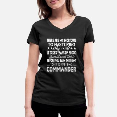 Command Commander To Be Called A Commander - Women's Organic V-Neck T-Shirt