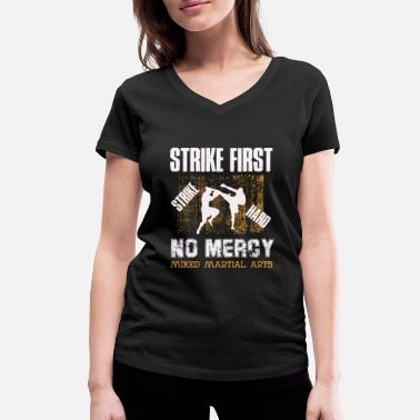 First strike first strike hard no mercy mixed martial ar - Women's Organic V-Neck T-Shirt