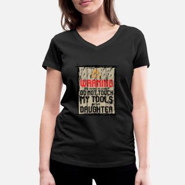 Grandad Warning - Do not touch my tool and daughter - Women's Organic V-Neck T-Shirt