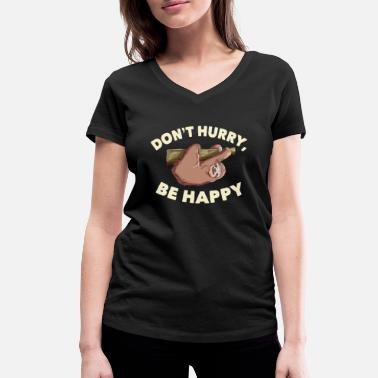 Stress Don't Hurry, Be Happy | Kein Stress | Faultiere - Frauen Bio T-Shirt mit V-Ausschnitt