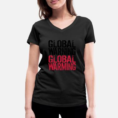 Global Global Warning - Global Warming - Ekologisk T-shirt med V-ringning dam