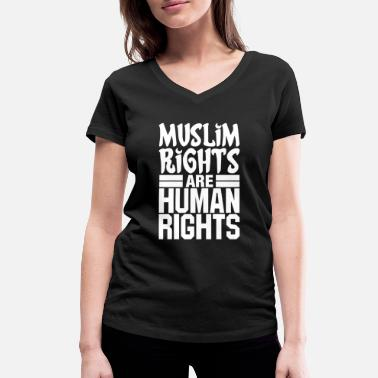 Human Rights Muslim Rights Are Human Rights - Women's Organic V-Neck T-Shirt
