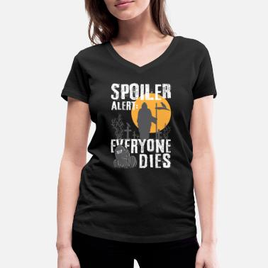 Spoiler Alert Everyone Spoiler Alert: Everyone This - Gamer Halloween Fan - Women's Organic V-Neck T-Shirt