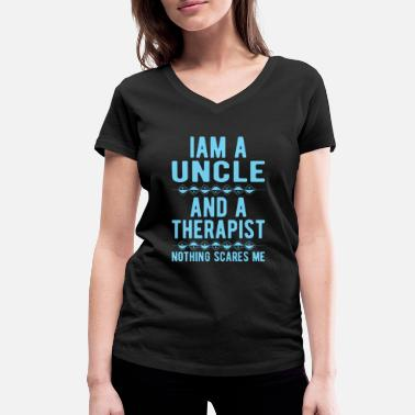 Suicidal Counselor Therapist Uncle Therapist: Iam an Uncle and a Therapist - Women's Organic V-Neck T-Shirt