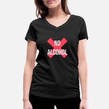 Alcohol No Alcohol No Alcohol Alcohol ban - Women's Organic V-Neck T-Shirt