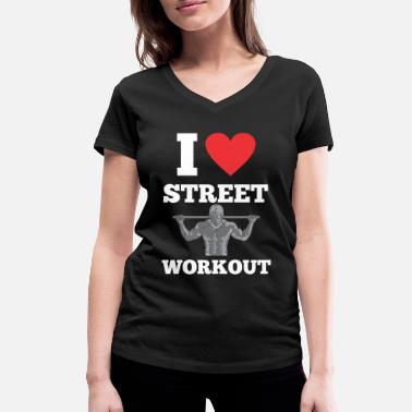 Street Workout I Love Street Workout Muscle Strength Body Control - Vrouwen V-hals bio T-shirt