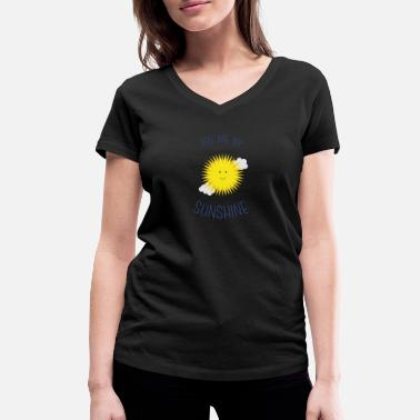 Sunshine You are my sunshine - Women's Organic V-Neck T-Shirt