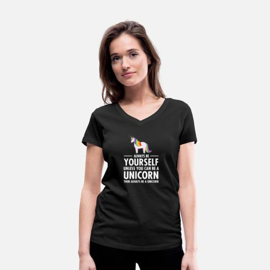 Unicorn T-Shirts - Always Be Yourself - Unless You Can Be A Unicorn.. - Women's Organic V-Neck T-Shirt black