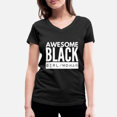 Awesome Awesome Black Girl / Woman - Women's Organic V-Neck T-Shirt